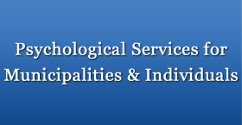 Psychological Services for Municipalities & Individuals